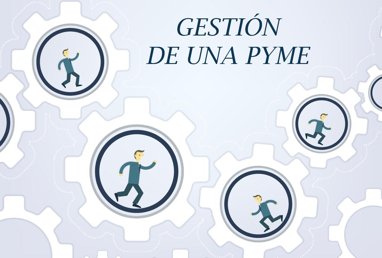 ¿Cómo gestionar una PYME eficientemente?